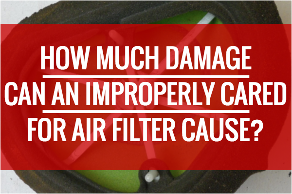 Why you need to take care of your air filter on your dirt bike