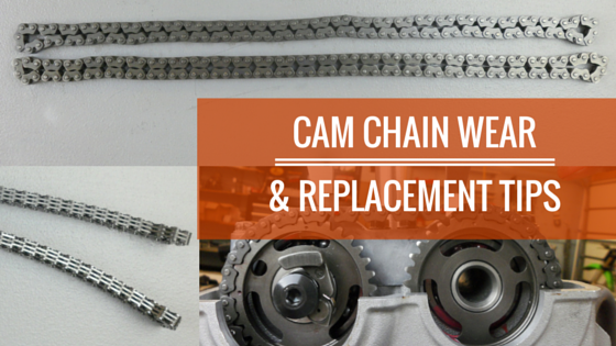 Cam Chain Wear and Replacement Tips