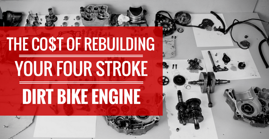 How Much Does It Cost To Rebuild Your Four Stroke Dirt Bike