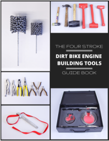 The Four Stroke Dirt Bike Engine Building Tools Guide Book