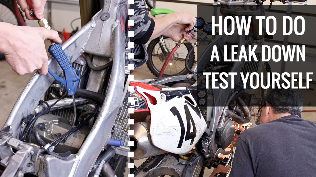 How To Do A Leak Down Test On A Dirt Bike