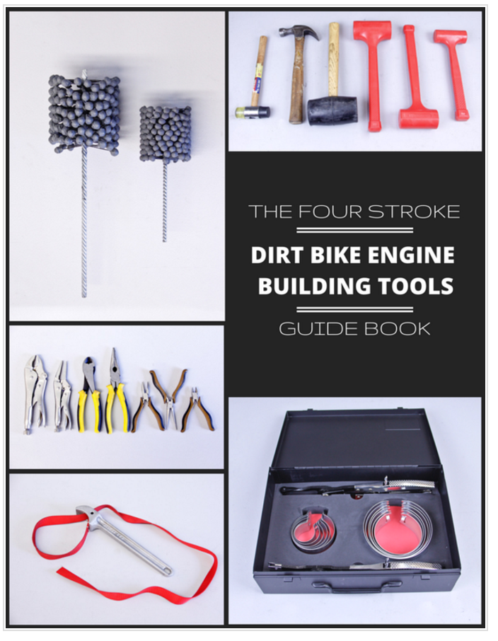 With The Four Stroke Dirt Bike Engine Building Tools Guidebook, we include all the tools you will need to have on hand to have a successful rebuild.